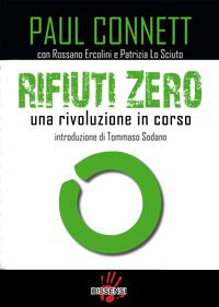 Rifiuti Zero di Paul Connett con Rossano Ercolini, Patrizia Lo Sciuto e i 10 pionieri di Zero Waste-0