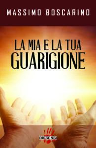 La mia e la tua guarigione di Massimo Boscarino-0
