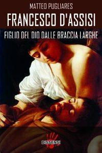 Francesco d'Assisi di Matteo Pugliares nota introduttiva di Franco Battiato-0