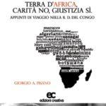 Terra d'Africa, carità no, giustizia sì di Giorgio Pisano, introduzione di padre Alex Zanotelli-0