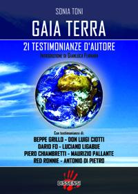 Gaia Terra di Sonia Toni con testimonianze di Beppe Grillo, Dario Fo, L. Ligabue, A. Di Pietro, Luigi Ciotti, Maurizio Pallante...-0