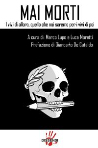 Mai Morti di M. Lupo e L. Moretti, prefazione di Giancarlo De Cataldo-0