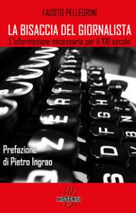 La bisaccia del giornalista di Fausto Pellegrini prefazione di Pietro Ingrao-0
