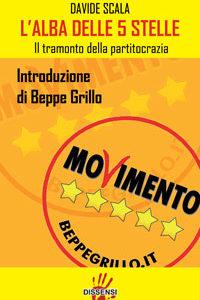 L'alba delle 5 stelle di Davide Scala Introduzione di Beppe Grillo-0