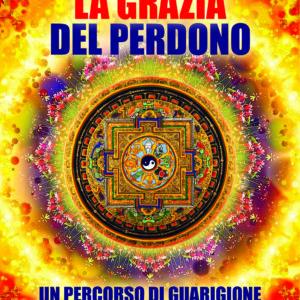 La grazia del perdono, riflessioni per la pace dell'umanità di Gianella Girotto-0