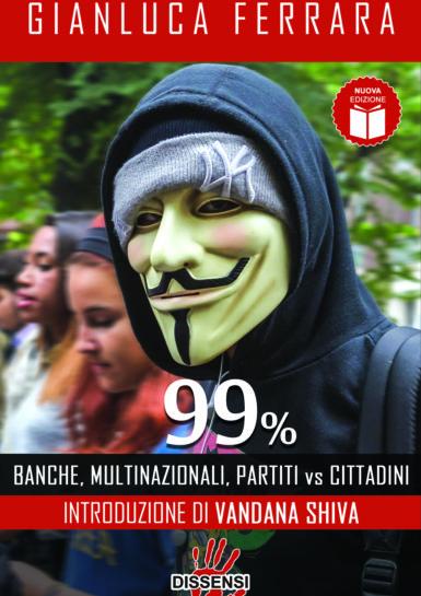 99% Banche multinazionali, partiti VS cittadini di Gianluca Ferrara introduzione di Vandana Shiva-0