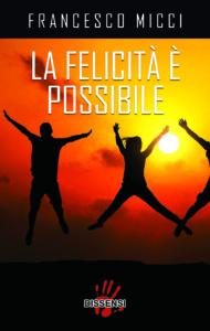 La felicità è possibile di Francesco Micci-0