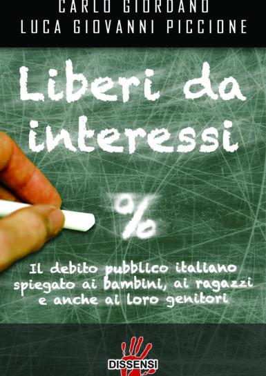 Liberi da interessi di Luca Piccione e Carlo Giordano-0