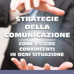 Strategie della comunicazione, come essere convincenti in ogni situazione di Ireneo Picciau-0